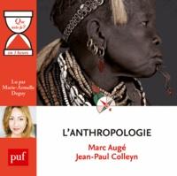 Marc Augé et Jean-Paul Colleyn - L'anthropologie. 1 CD audio