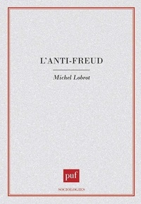 Michel Lobrot - L'anti-Freud.