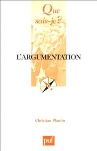 Christian Plantin - L'argumentation - Histoire, théories et perspectives.