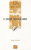 Bruno Tertrais - L'arme nucléaire.