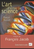 Pascal Nouvel - L'art d'aimer la science - Psychologie de l'esprit scientifique.