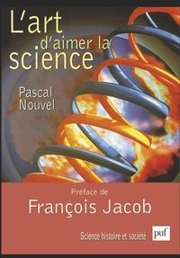Pascal Nouvel - L'art d'aimer la science - Psychologie de l'esprit scientifique.