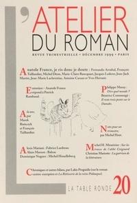 Fernando Arrabal et François Taillandier - L'atelier du roman N° 20, Décembre 1999 : Anatole France, je ris donc je doute.