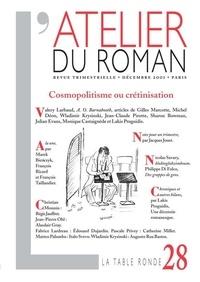 Michel Déon et Gilles Marcotte - L'atelier du roman N° 28, Décembre 2001 : Cosmopolitisme ou crétinisation.