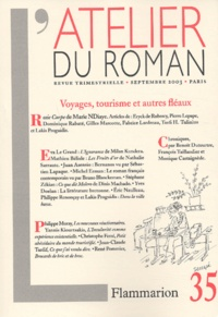Benoît Duteurtre et Yannis Kiourtsakis - L'atelier du roman N° 35, Septembre 200 : Voyages, tourisme et autres fléaux.