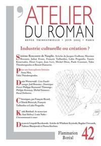 Jacques Godbout et Massimo Rizzante - L'atelier du roman N° 42 : Industrie culturelle ou création ?.
