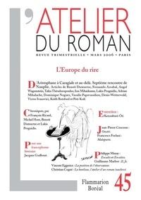 Benoît Duteurtre et Fernando Arrabal - L'atelier du roman N° 45, Mars 2006 : L'Europe du rire.