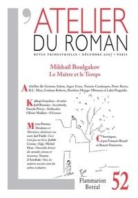 Gemma Salem - L'atelier du roman N° 52, Décembre 2007 : Mikhaïl Boulgakov, Le Maître et le Temps.
