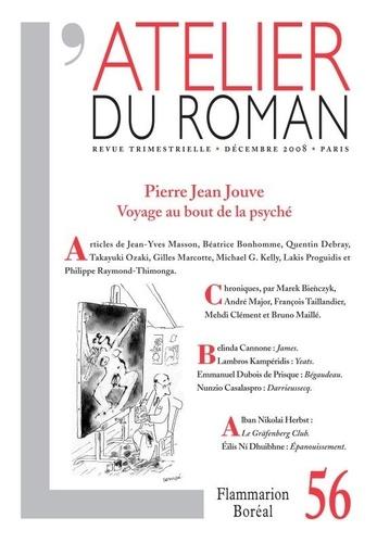 Béatrice Bonhomme et Jean-Yves Masson - L'atelier du roman N° 56, Décembre 2008 : Pierre Jouve : voyage au bout de la psyché.