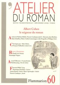 Alain Absire - L'atelier du roman N° 60 : Albert Cohen le seigneur du roman.