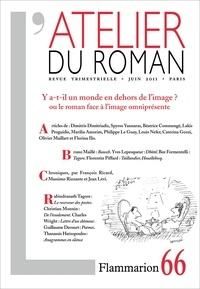 Dimitris Dimitriadis et Béatrice Commengé - L'atelier du roman N° 66, Juin 2011 : Y a-t-il un monde en dehors de l'image ? ou le roman face à l'image omniprésente ?.