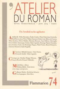 Lakis Proguidis - L'atelier du roman N° 74, Juin 2013 : Ou Arrabal ou les agélastes.