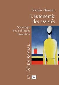 Nicolas Duvoux - L'autonomie des assistés - Sociologie des politiques d'insertion.