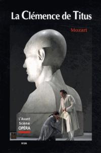 Wolfgang Amadeus Mozart - L'Avant-Scène Opéra N° 226, Mai-juin 200 : La Clémence de Titus.