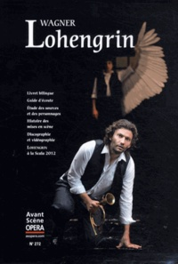 Richard Wagner - L'Avant-Scène Opéra N° 272, Janvier-févr : Lohengrin.