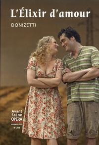 Gaetano Donizetti - L'Avant-Scène Opéra N° 288, septembre-oc : L'élixir d'amour.