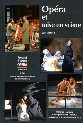Timothée Picard - L'Avant-Scène Opéra N° 289, Novembre-déc : Opéra et mise en scène - Volume 2.