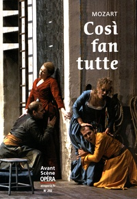 Wolfgang Amadeus Mozart - L'Avant-Scène Opéra N° 292, mai-juin 201 : Cosi fan tutte.