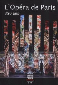 Chantal Cazaux - L'Avant-Scène Opéra N° 311, juillet-août : L'Opéra de Paris, 350 ans.