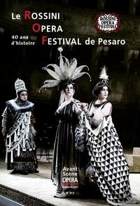 Chantal Cazaux et Frédéric Mériot - L'Avant-Scène Opéra N° 317 : Le Rossini Opera Festival de Pesaro - 40 ans d'histoire.