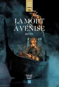 Chantal Cazaux - L'Avant-Scène Opéra N° 320, janvier-févr : La mort à Venise - Britten.