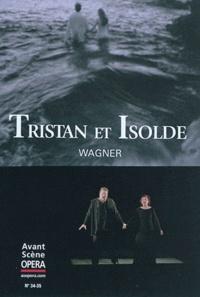 Wagner - L'Avant-Scène Opéra N° 34/35 : Tristan et Isolde.