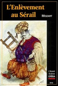 Wolfgang-Amadeus Mozart - L'Avant-Scène Opéra N° 59 : L'Enlèvement au Sérail.