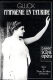 Alain Duault - L'Avant-Scène Opéra N° 62 avril 1984 : Iphigénie en Tauride - Gluck.