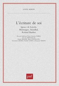 College International de Philo et Louis Marin - L'écriture de soi - Ignace de Loyola, Montaigne, Stendhal, Roland Barthes.