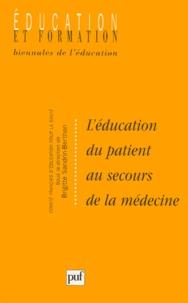 Brigitte Sandrin-Berthon - L'éducation du patient au secours de la médecine.