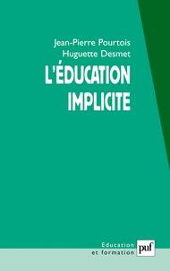 Jean-Pierre Pourtois et Huguette Desmet - L'éducation implicite - Socialisation et individualisation.