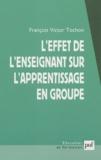 François-Victor Tochon - L'effet de l'enseignant sur l'apprentissage en groupe.
