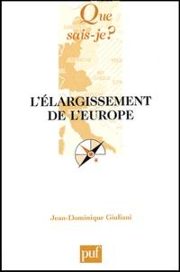 Jean-Dominique Giuliani - L'élargissement de l'Europe.