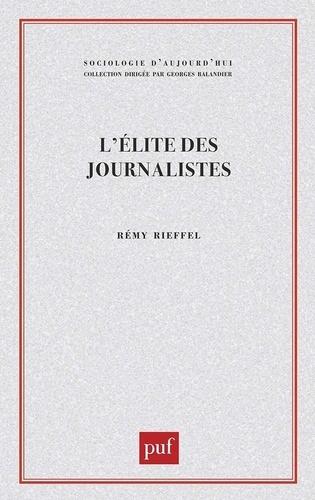 L'Élite des journalistes. Les hérauts de l'information