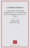 Marcel Le Glay et Joël Le Gall - L'EMPIRE ROMAIN. - Tome 1, le Haut-Empire de la bataille d'Actium (31 av J-C) à l'assassinat de Sévère Alexandre (235 ap J-C).