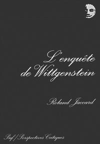 Roland Jaccard - L'enquête de Wittgenstein.