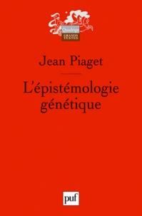 Jean Piaget - L'épistémologie génétique.