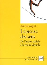 Anne Sauvageot - L'épreuve des sens - De l'action sociale à la réalité virtuelle.