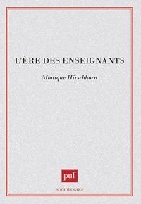 Monique Hirschhorn - L'ère des enseignants.