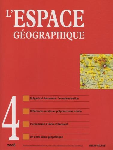 Octavian Groza et Violette Rey - L'espace géographique Tome 37 N° 4, Octobr : Dossier sur la Bulgarie et la Roumanie.