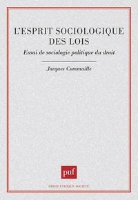Jacques Commaille - L'esprit sociologique des lois - Essai de sociologie politique du droit.
