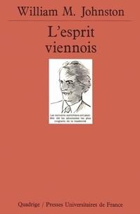 William Johnston - L'esprit viennois - Une histoire intellectuelle et sociale (1848-1938).