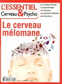 Françoise Pétry - L'essentiel Cerveau & Psycho N° 4, Novembre 2010  : Le cerveau mélomane.