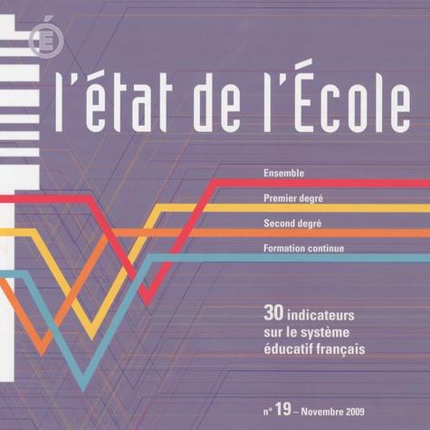 Ministère Education Nationale - L'état de l'Ecole N° 19, Novembre 2009 : 30 indicateurs sur le système éducatif français.