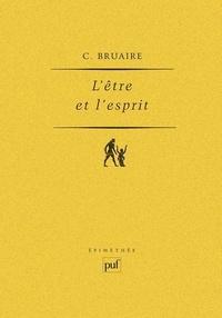 Claude Bruaire - L'être et l'esprit.
