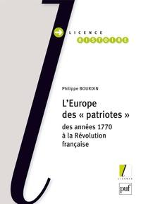 """Philippe Bourdin - L'Europe des """"patriotes"""", des années 1770 à la Révolution française."""