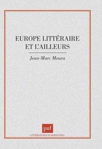 Jean-Marc Moura - L'Europe littéraire et l'ailleurs.