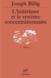 Joseph Billig - L'hitlérisme et le système concentrationnaire.
