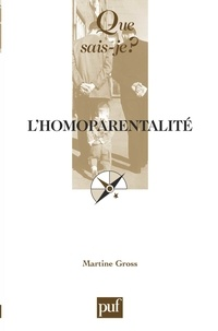 Martine Gross - L'homoparentalité.