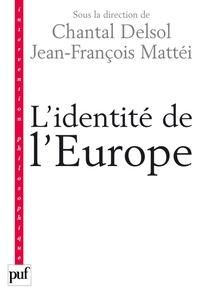 Chantal Delsol et Jean-François Mattéi - L'identité de l'Europe.